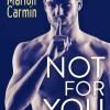 Not for you de Marion Carmin