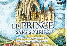Photo of Le prince sans sourire de Louise Le Bars – illustré par Laurent Cazuguel