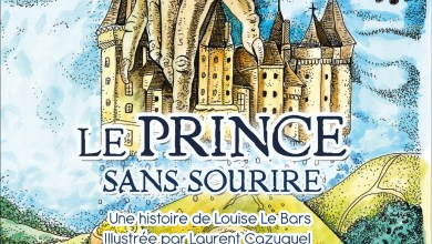 Photo de Le prince sans sourire de Louise Le Bars – illustré par Laurent Cazuguel