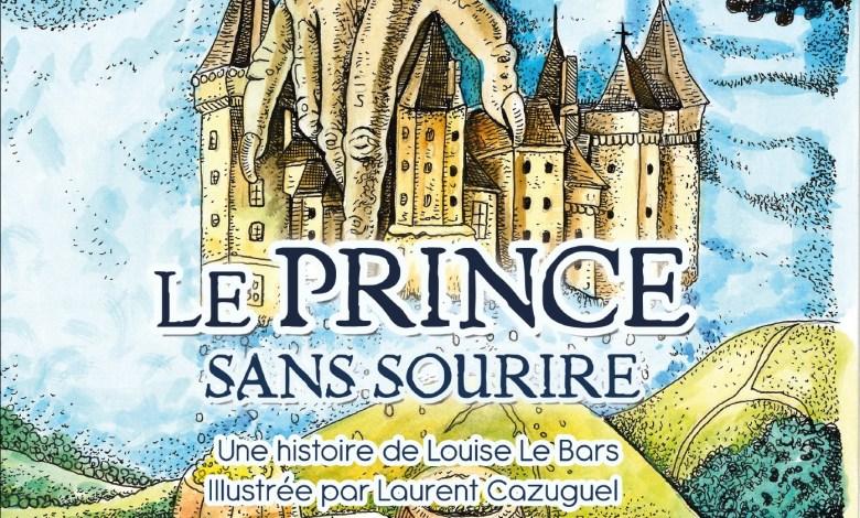 Photo of Le prince sans sourire de Louise Le Bars – illustré par Laurent Cazuguel