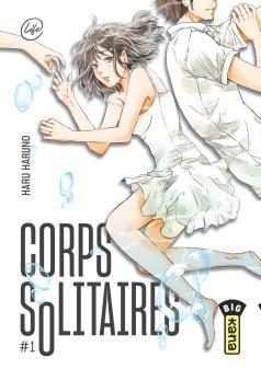 Corps Solitaires T1 de Haru Haruno