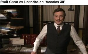 """RAÚL CANO será Leandro en """"ACACIAS 38"""", próximamente en TVE1"""