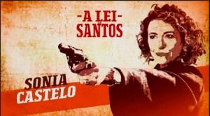 """SONIA CASTELO – Este domingo estreno de """"A lei de Santos"""" en TVG"""