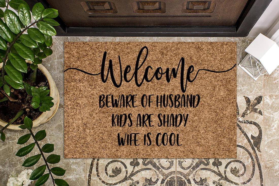 Welcome Beware of Husband Kids Are Shady Wife is Cool Funny Door Welcome Mat
