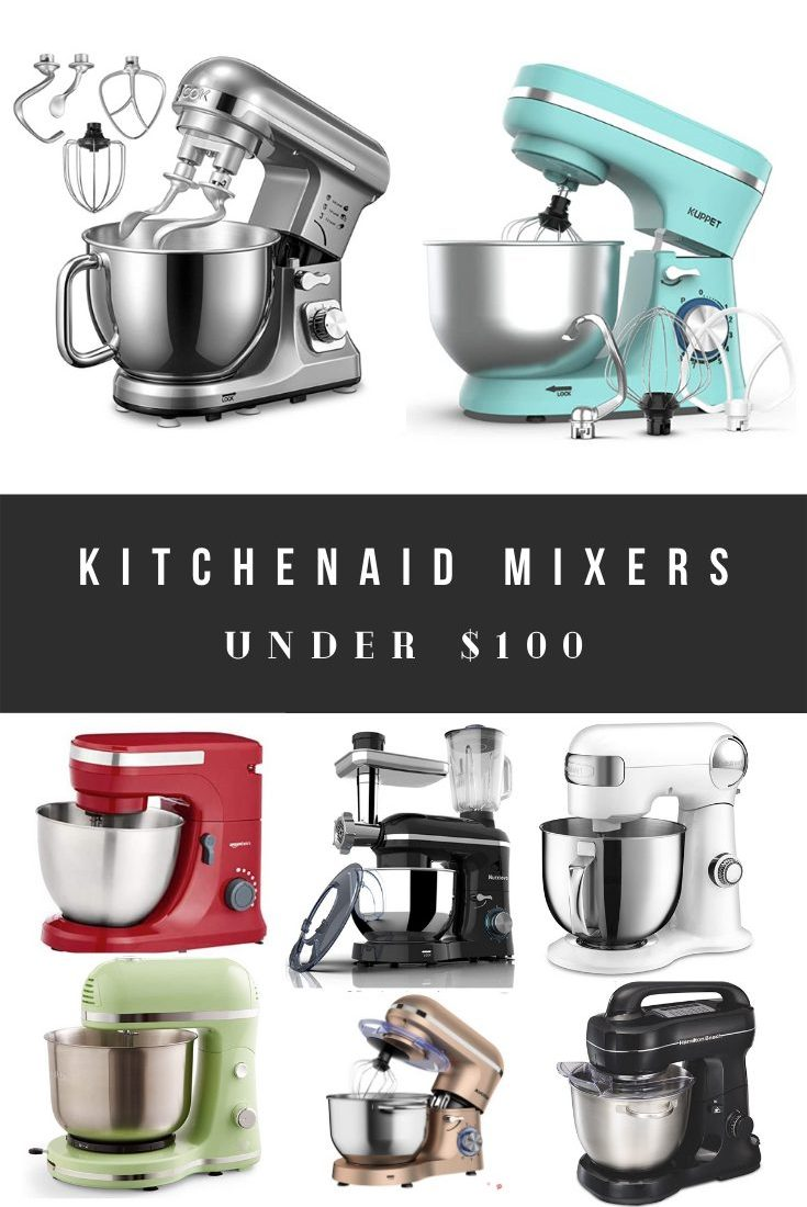 Affordable Kitchenaid Mixer Dupes and Alternatives Under $100