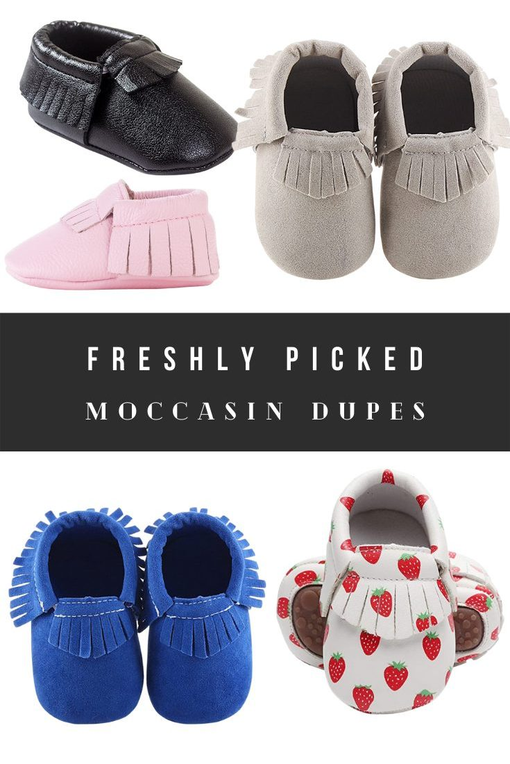 Freshly Picked Dupes - Baby Moccasin Alternatives, and Inspired Look Alikes