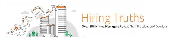 Hiring Truths: Over 850 Managers Reveal Their Practices and Opinions