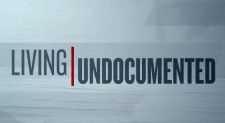 Living Undocumented - Netflix