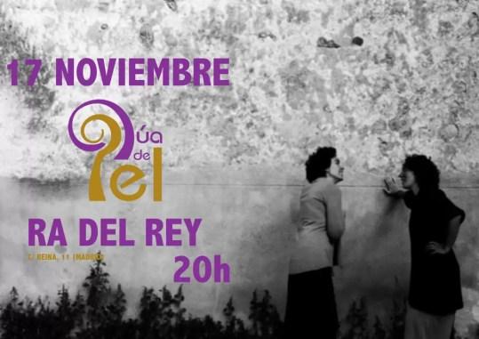 2016'XI'17. Madrid. Dúa de Pel en Ra del Rey - cartel