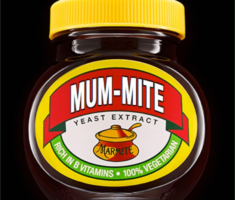 Mum Might Get Marmite