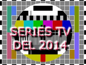SERIES TV 2014