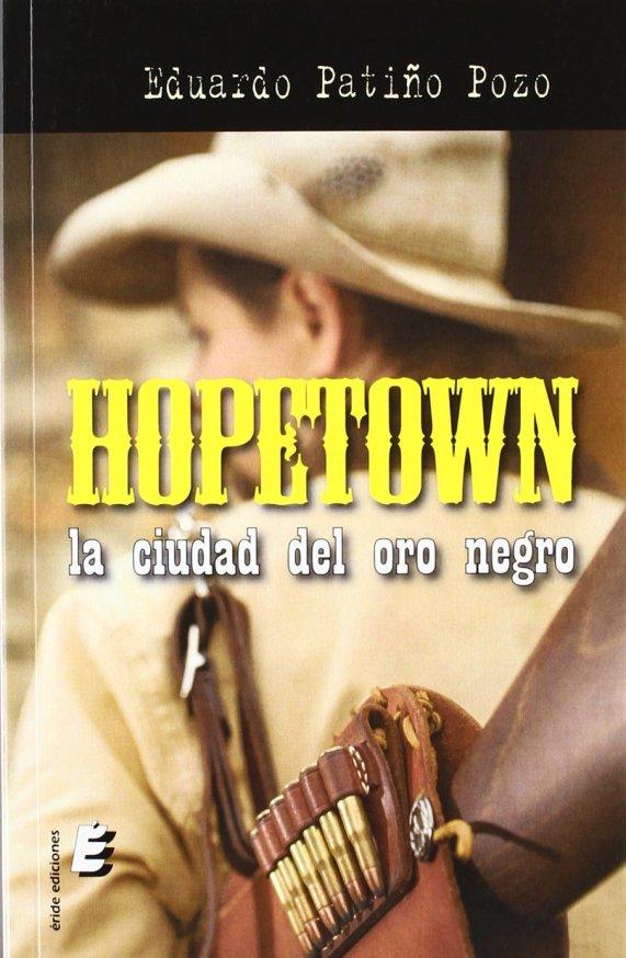 Hopetown La ciudad del oro negro portada