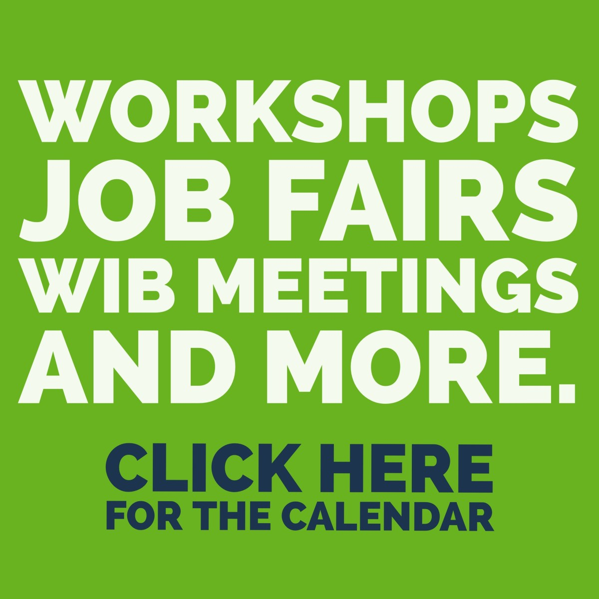 Workshops, Job Fairs, WIB Meetings Calendar link