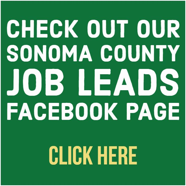 Click here to check out our Sonoma County Job Leads Facebook Page