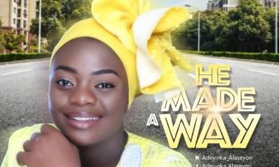 Adeyinka Alaseyori - He Made A Way Mp3 Download