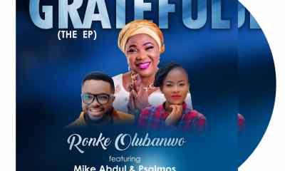 Ronke Olubanwo - GRATEFUL (New EP) ft. Mike Abdul & Psalmos