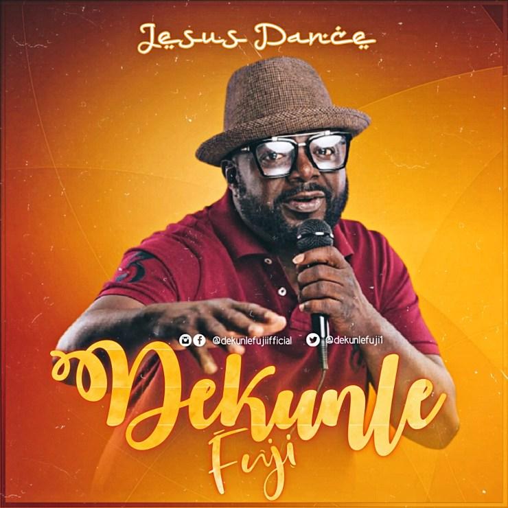 Jesus Dance by Dekunle Fuji Abbey Cheche & Emmanuel Patrick