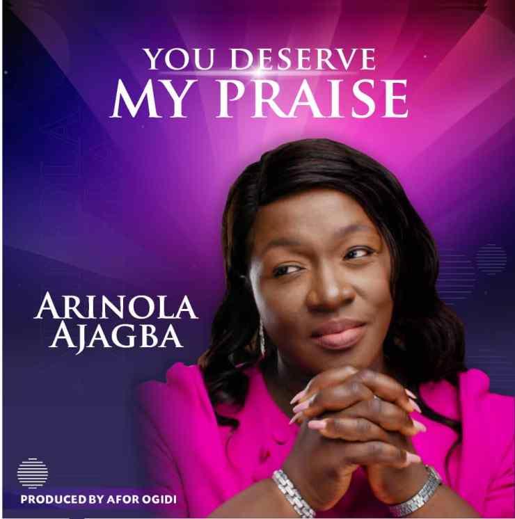 Download Arinola Ajagba You Deserve My Praise mp3