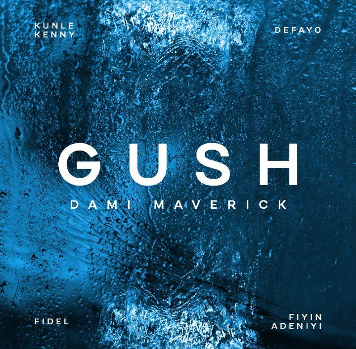 Download Dami Maverick Gush mp3