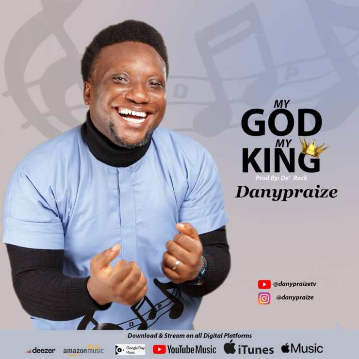 Download Danypraize My God My King mp