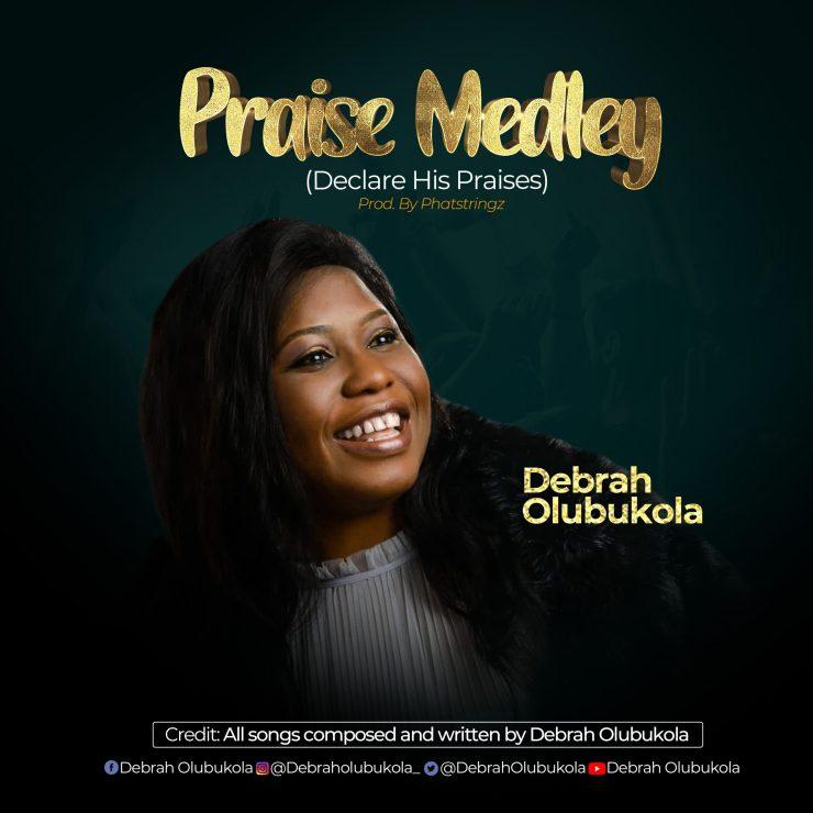 Download Debrah Olubukola Praise Medley mp3