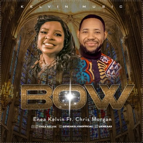 Download Enea Kelvin Bow ft Chris Morgan mp3