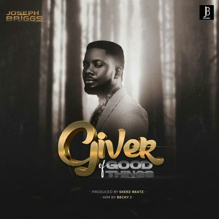 Download Joseph Briggs Giver of Good Things mp3