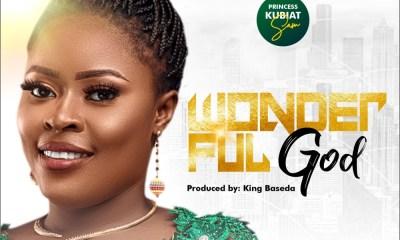 Download Princess Kubiat Sam Wonderful God mp3