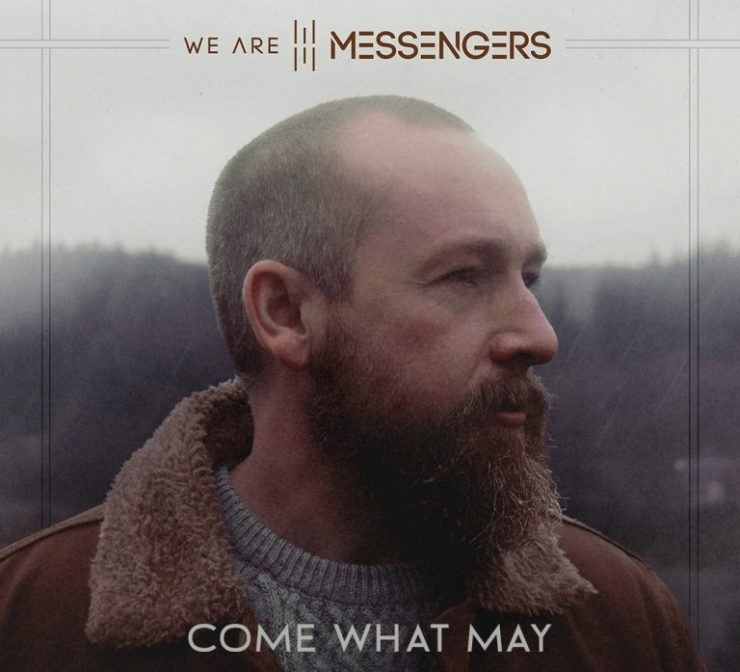 Download We Are Messengers Come What May mp3