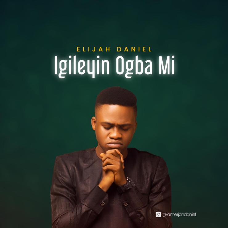 Download Elijah Daniel Omo Majemu Igileyin Ogba Mi mp3