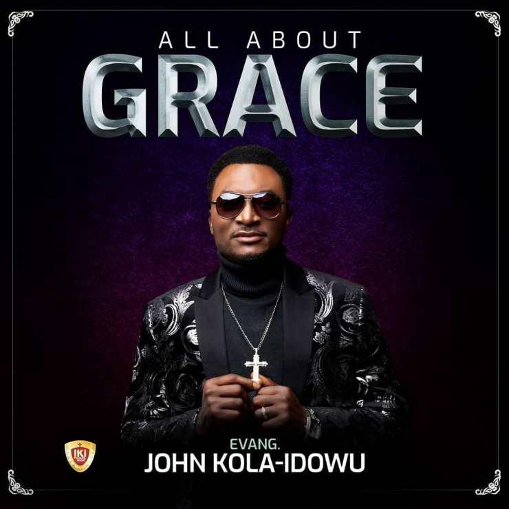 All About Grace by John Kola Idowu