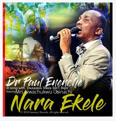 Dr Paul Enenche - Nara Ekele Ft. Mrs Osinachi Nwachukwu Mp3 Download