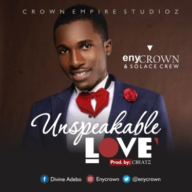 EnyCrown & Solace Crew - Unspeakable Love Mp3 Download