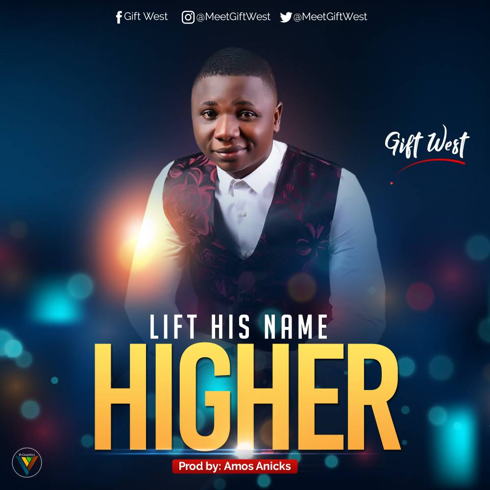 DOWNLOAD MP3: DOWNLOAD: Gift West - Lift His Name Higher Mp3