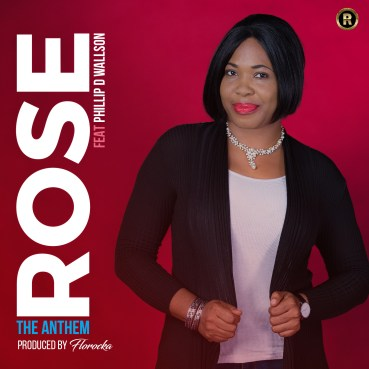 Rose - The Anthem Ft. Phillip D. Wallson Mp3 Download
