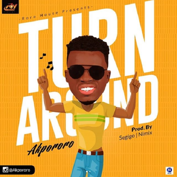 Akpororo – Turn Around Mp3 Download