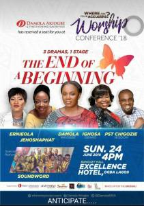 Damola Akiogbe Hosts Worship Conference '18 tagged THE END OF A BEGINNING - 3 Dramas, 1 Stage