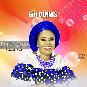 Gift Dennis - Praise Alert Mp3 Download
