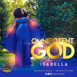 Isabella Melodies - Omnipotent God DOWNLOAD
