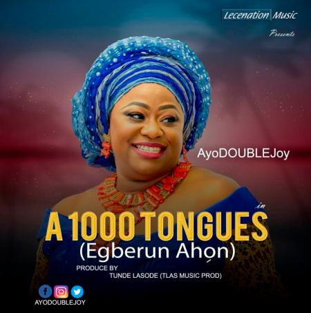 AyoDoubleJoy - A 1000 Tongues Egberun Ahon Mp3 Download