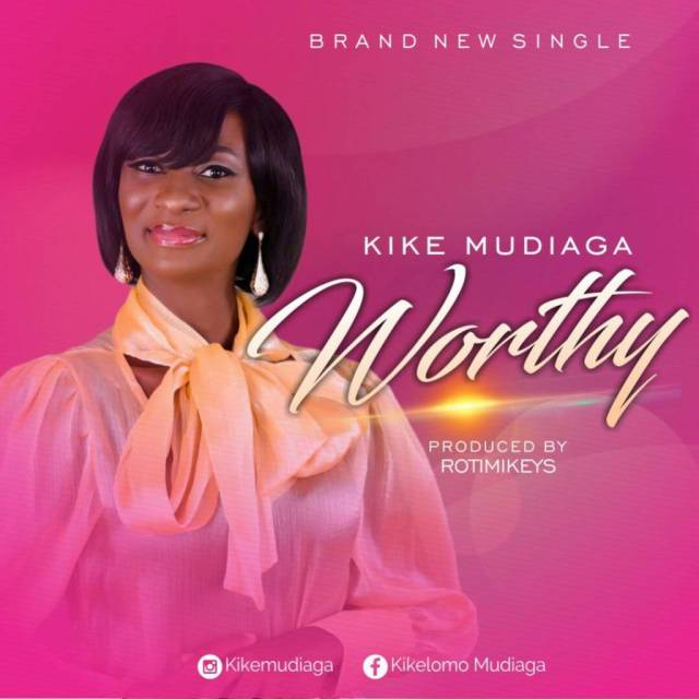 Kike Mudiaga Worthy Mp3 Download