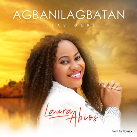 Laura Abios - Agbanilagbatan Saviour Mp3 Download