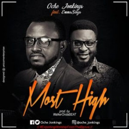 Oche Jonkings ft Emmasings Most High Mp3 Download