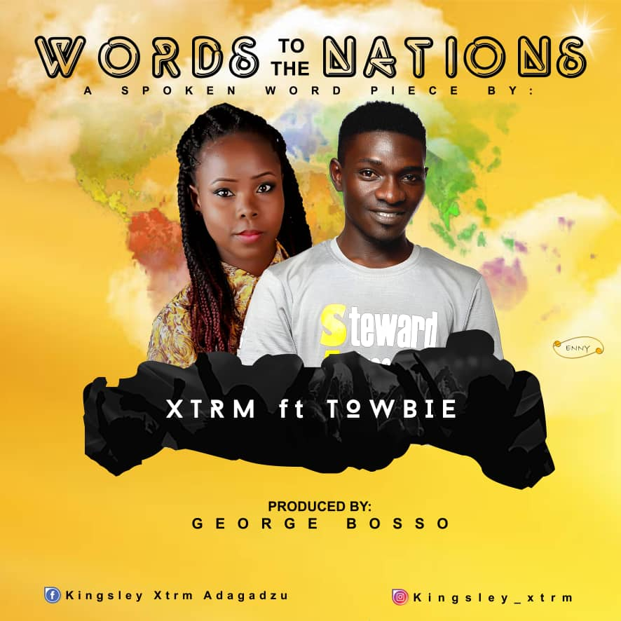 DOWNLOAD MP3: SPOKEN WORD: Xtrm Ft  TowBie - Words To Nations Mp3