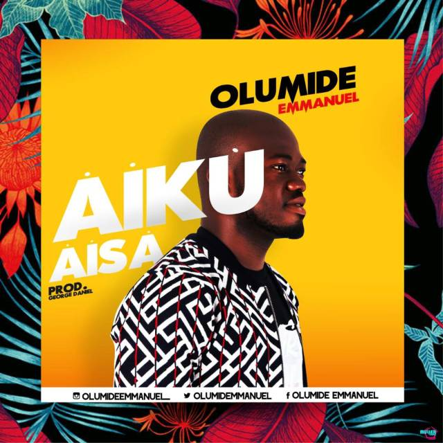 Olumide Emmanuel - Aiku Aisa Mp3 Download