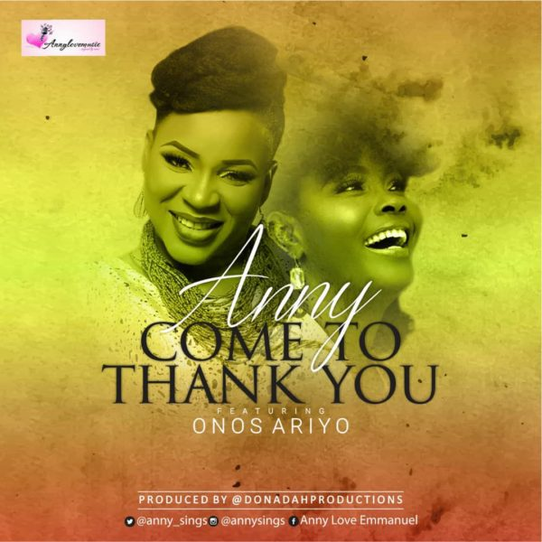 Anny Ft. Onos Ariyo Come To Thank You Mp3 Download