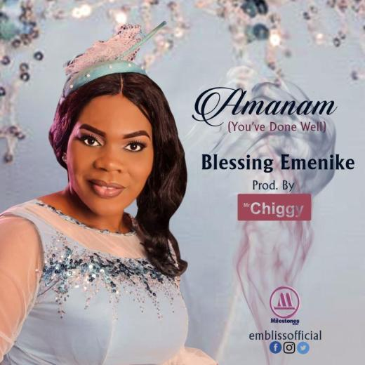 Blessing Emenike - Amanam Lyrics / Mp3 Download