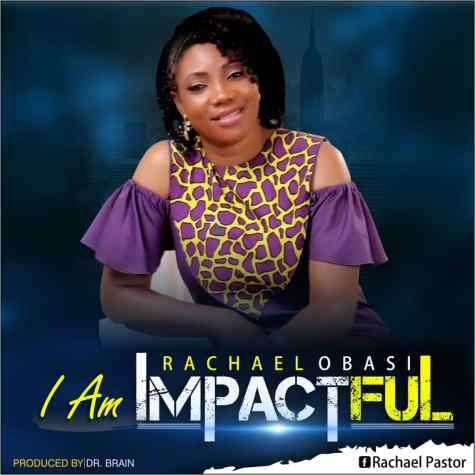 Rachael Obasi I Am Impactful Mp3 Download