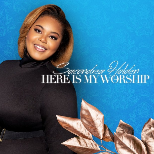 Sacondrea Holden Here is My Worship Mp3 Download