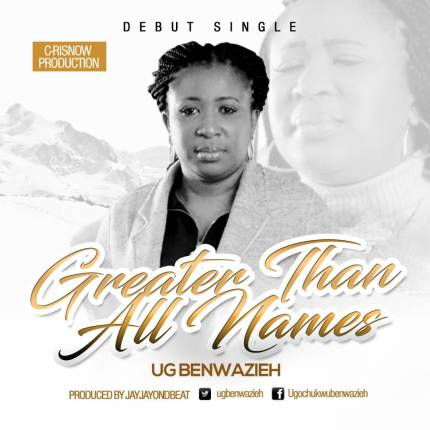 Ug Benwazieh Greater Than All Names Mp3 Download